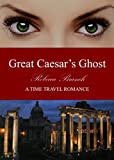 Great Caesars Ghost: A Time Travel Romance (Art Historian Super Heroes Book 2)