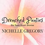 Drenched Panties | Nichelle Gregory