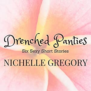 Drenched Panties Audiobook