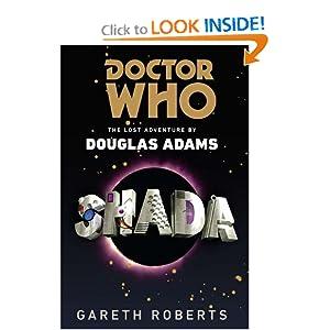 Shada: Doctor Who: The Lost Adventure Douglas Adams, Gareth Roberts and Lalla Ward
