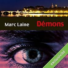 Démons   Livre audio Auteur(s) : Marc Laine Narrateur(s) : Frédéric Michelet
