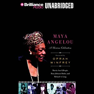 Maya Angelou: A Glorious Celebration | [Marcia Ann Gillespie, Rosa Johnson Butler, Richard A. Long]