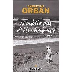 N'oublie pas d'être heureuse - Christine Orban