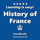 History of France Hörbuch von  IntroBooks Gesprochen von: Andrea Giordani