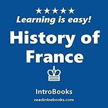 History of France | Livre audio Auteur(s) :  IntroBooks Narrateur(s) : Andrea Giordani