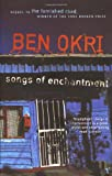 Songs of Enchantment (0099218712) by BEN OKRI