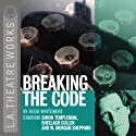 Breaking the Code (Dramatized)  by Hugh Whitemore Narrated by Sheelagh Cullen, Ken Danziger, full cast