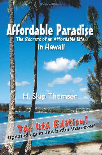 Affordable Paradise: The Secrets of an Affordable Life in Hawaii