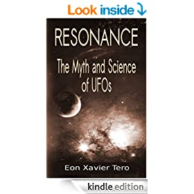 Resonance: The Myth and Science of UFOs