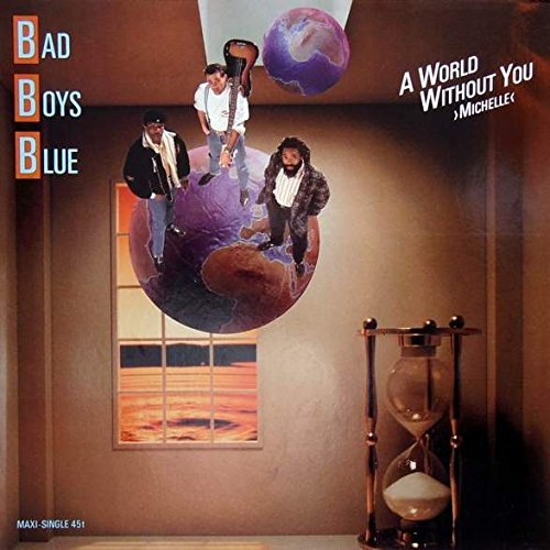 Bad Boys Blue - A World Without You (Michelle) (Single) - Zortam Music