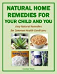 Natural Home Remedies For Your Child...