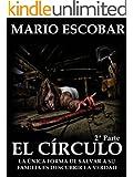 El C�rculo (Single 2�): La novela m�s inquietante que ha atrapado a decenas de miles de lectores (Bestseller) (Spanish Edition)