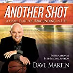 Another Shot: A Game Plan for Rebounding in Life | Dave Martin