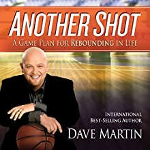 Another Shot: A Game Plan for Rebounding in Life Audiobook by Dave Martin Narrated by Dave Martin