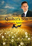 The Quilters Son: Book Three: Nathans Apprentice (Amish Romance)
