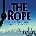The Rope and Other Stories Audiobook by Philippa Pearce Narrated by Jenny Agutter