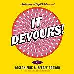It Devours!: A Welcome to Night Vale Novel | Joseph Fink,Jeffrey Cranor