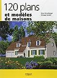 120 plans et modèles de maisons
