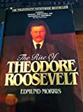 The Rise of Theodore Roosevelt (034528707X) by Morris, Edmund
