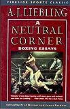 NEUTRAL CORNER: BOXING ESSAYS (Fireside ...