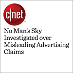 No Man's Sky Investigated over Misleading Advertising Claims | Eddie Makuch