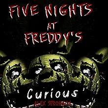 Five Nights at Freddy's: Curious?: An Unofficial FNAF Tale, Book 1 | Livre audio Auteur(s) : Alex Strobach Narrateur(s) : Rob Walton