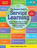 The Complete Guide to Service Learning: Proven, Practical Ways to Engage Students in Civic Responsibility, Academic Curriculum, & Social Action [Paperback]