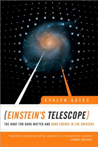 By Evalyn Gates Einstein'S Telescope: The Hunt For Dark Matter And Dark Energy In The Universe (Text Only)[Paperback]2010