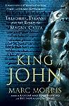 King John: Treachery, Tyranny and the...