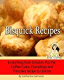 Bisquick Recipes. Everything from Chicken Pot Pie, Coffee Cake, Dumplings and Pancake recipe to Quiche.