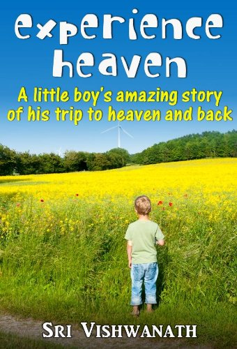 Kindle Nation Daily FREE Book Alert!!! Today Only, Sri Vishwanath's EXPERIENCE HEAVEN – A LITTLE BOY'S AMAZING STORY OF HIS TRIP TO HEAVEN AND BACK is FREE on Kindle!