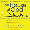 The House of God (       UNABRIDGED) by Samuel Shem Narrated by Sean Runnette