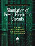 img - for Simulation of Power Electronic Circuits (Narosa Series in Power and Energy Systems) by M. B. Patil (2009-08-06) book / textbook / text book
