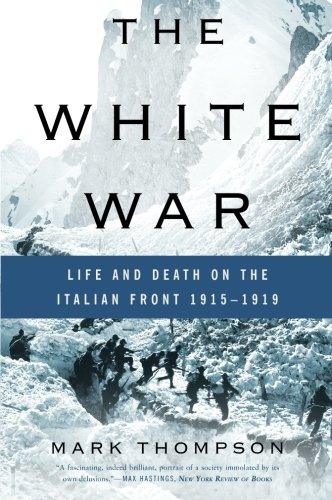 The White War: Life and Death on the Italian Front 1915-1919 PDF