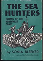 The Sea Hunters: Indians of the Northwest…