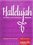 img - for Hallelujah: The Bible and Handel's Messiah, Resource Book (The Kerygma Program) book / textbook / text book