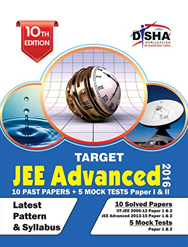 TARGET JEE Advanced 2016 (Solved Papers 2006-2015 + 5 Mock Tests Papers 1 & 2) (Old Edition)