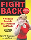 img - for Fight Back: A Woman's Guide to Self-defense that Works by Loren W. Christensen, Lisa Place (2011) Paperback book / textbook / text book