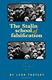 The Stalin School of Falsification, (0873488814) by Leon Trotsky