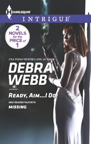Don't Miss This Great 2-in-1 Deal on Romantic Suspense From Harlequin Intrigue Ready, Aim…I Do! & Missing By Debra Webb