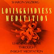Lovingkindness Meditation: Learning to Love Through Insight Meditation | [Sharon Salzberg]