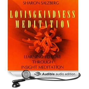 Lovingkindness Meditation: Learning to Love Through Insight Meditation