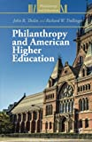 Philanthropy and American Higher Education (Philanthropy and Education)
