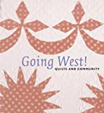 img - for Going West!: Quilts and Community book / textbook / text book