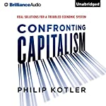 Confronting Capitalism: Real Solutions for a Troubled Economic System | Philip Kotler