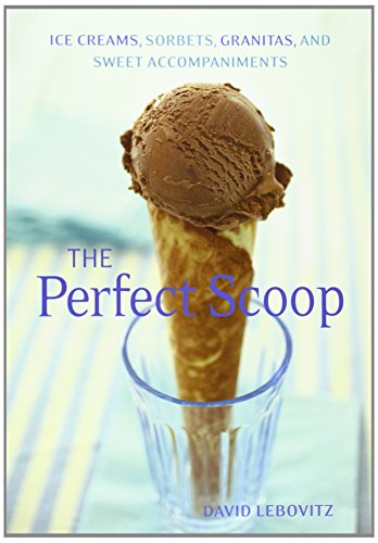 The Perfect Scoop: Ice Creams, Sorbets, Granitas, and Sweet Accompaniments PDF