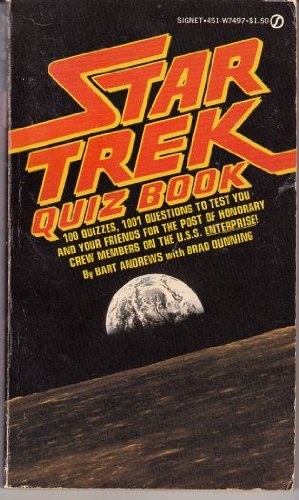 The Star Trek Quiz Book: 1,001 Trivia Teasers for Trekkies (A Signet book), Andrews, Bart; Brad Dunning