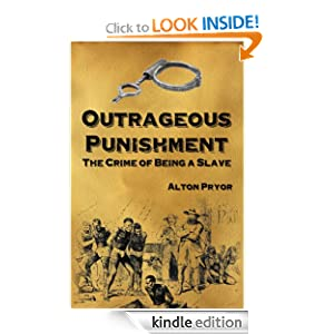 Logo for Outrageous Punishment: The Crime of Being a Slave