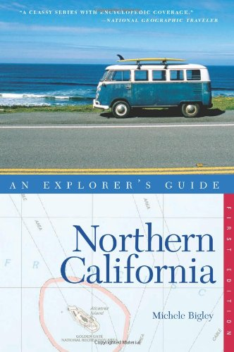 Explorer'S Guide Northern California (Explorer'S Complete)