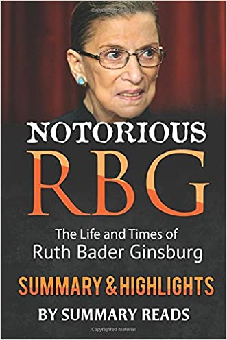 Notorious RBG: The Life and Times of Ruth Bader Ginsburg by Irin Carmon & Shana Knizhnik | Summary & Highlights